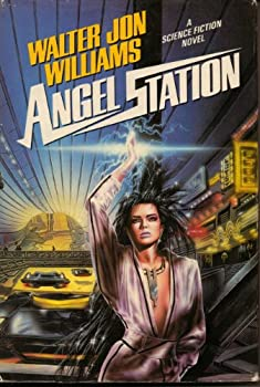 Angel Station by Walter Jon Williams