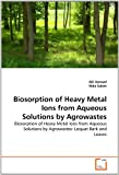 Biosorption of Heavy Metal Ions from Aqueous Solutions by Agrowastes, Akl Awwad and Nidá Salem, 3639354117