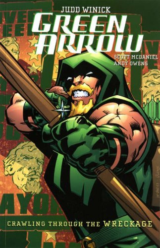 Green Arrow: Crawling Through the Wreckage (A One Year Later Story) - Green Arrow One Year Later