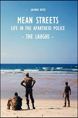 Download Mean Streets – Life in the Apartheid Police (Book 3 The Laughs) (Mean Streets Police Books) Pdf