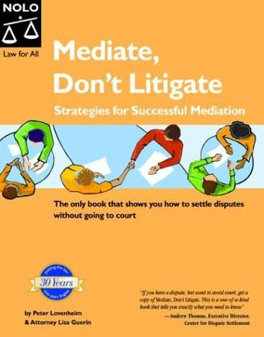 Mediate, Dont Litigate: Strategies for Successful Mediation by Peter Lovenheim (2004-04-01)