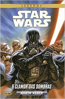 Darth Vader. O Clamor das Sombras - Volume 1. Coleção Star