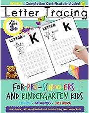 Letter Tracing For Pre-Schoolers and Kindergarten Kids: Alphabet Handwriting Practice for Kids 3 - 5 to Practice Pen Control, Line Tracing, Letters, and Shapes: ABC Print Handwriting Book