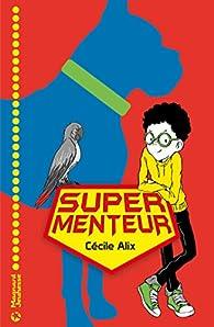 Super menteur par Cécile Alix