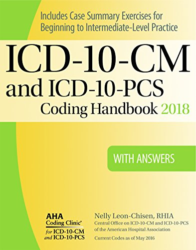 ICD-10-CM and ICD-10-PCS Coding Handbook, with Answers, 2018 Rev. Ed. by AHA Press.