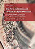 The New Definitions of Death for Organ Donation: A Multidisciplinary Analysis from the Perspective of Christian Ethics. Foreword by Professor Josef M. Seifert