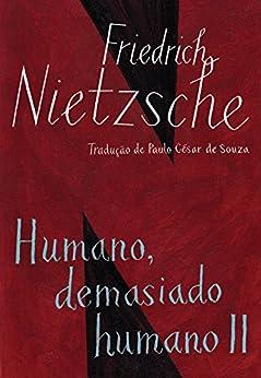 Humano, demasiado humano II (edição de bolso): com Opiniões e sentenças diversas e O andarilho e sua sombra por [Nietzsche, Friedrich]