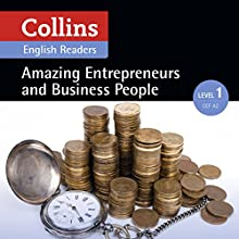 Amazing Entrepreneurs & Business People: A2 (Collins Amazing People ELT Readers) Audiobook by Fiona MacKenzie - editor, Helen Parker -adaptor Narrated by  Collins