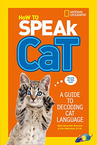 How To Speak Cat: A Guide to Decoding Cat Language por National Geographic Kids