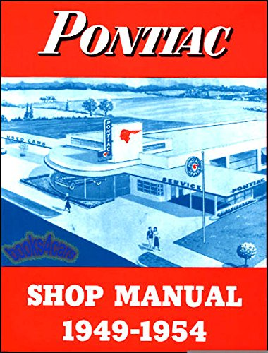 1949 1950 1951 1952 1953 1954 PONTIAC ILLUSTRATED REPAIR SHOP & SERVICE MANUAL - For Star Chief, Chieftain, Streamliner, Catalina, Deluxe, sedan, coupe, convertible, wagon, woody, sedan delivery