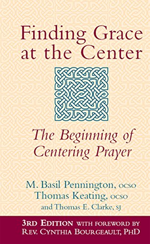 (Finding Grace at the Center (3rd Edition): The Beginning of Centering)