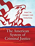 Study Guide for Cole/Smith's the American System of Criminal Justice, 13th, Cole, George F. and Smith, Christopher E., 0840030878