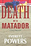 Death of a Matador, Everett Powers, 1480171964