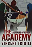 The Lost Tales of Power Volume II - the Academy, Vincent Trigili, 147515142X