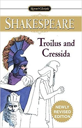troilus and cressida signet classics