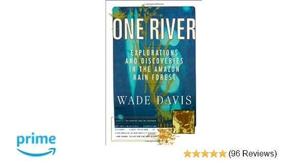 One River: Wade Davis: 9780684834962: Amazon com: Books