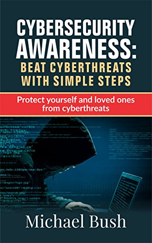 Cyber Security For Beginners: The Fundamentals to Beat Cyber Threats with simple steps: Simple Cyber Security Tips for Parents Epub