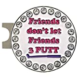 Giggle Golf Bling Friends Don't let Friends 3 Putt Golf Ball Marker