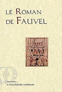 Le roman de Fauvel : texte original en ancien français : manuscrit 2139 B.N.F., Gervais Du Bus