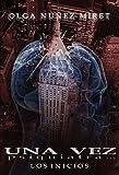 Una vez psiquiatra... Los inicios.: Una vez psiquiatra... Precuela (Spanish Edition)