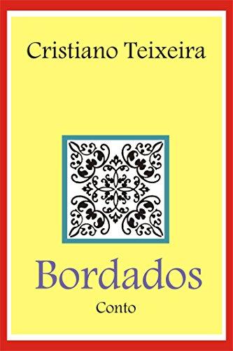 Bordados (Portuguese Edition) by [Teixeira, Cristiano]