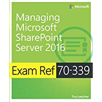Exam Ref 70-339 Managing Microsoft SharePoint Server 2016