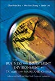 The Business and Investment Environment in Taiwan and Mainland China, Chen-Min Hsu and Wei-Guo Zhang, 9812703667