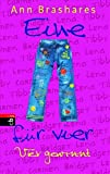 Eine (Jeans) für vier (EINE FÜR VIER (The Sisterhood of the Traveling Pants), Band 4)