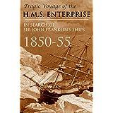 Tragic Voyage of the H.M.S. Enterprise 1850-55 (Abridged, Annotated)