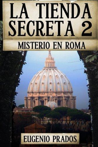 La Tienda Secreta 2: Misterio en Roma (Ana Faure) (Volume 2) (Spanish Edition) [Eugenio Prados] (Tapa Blanda)