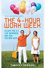 The 4-Hour Work Week: Escape the 9-5, Live Anywhere and Join the New Rich Paperback