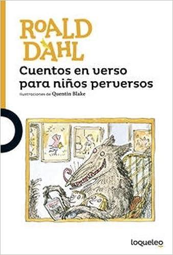 Cuentos en verso para ninos perversos: Roald Dahl: 9788491221258: Amazon.com: Books