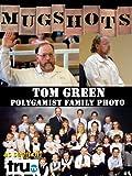 Mugshots: Tom Green - Polygamist Family Photo