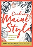 Cooking Maine Style: Tried and True Recipes from Down East