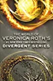 The World Of Veronica Roth's Divergent Series