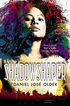 Shadowshaper (The Shadowshaper Cypher, Book 1) by [Older, Daniel José]