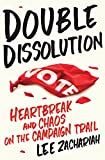 Double Dissolution: Heartbreak and Chaos on the Campaign Trail