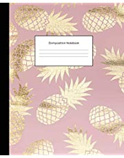 Composition Notebooks: Pink Gold Pineapples Wide Ruled Blank Lined Cute Notebooks for Girls Teens Women School Home Writing Notes Journal