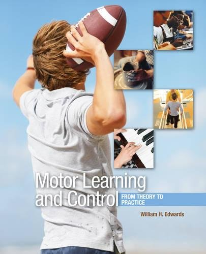 Motor Learning and Control: From Theory to Practice (Available Titles CourseMate) (Motor Control Learning)