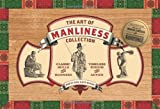 img - for The Art of Manliness Collection: Classic Skills and Manners, Timeless Wisdom and Advice by McKay, Brett, McKay, Kate (2012) Paperback book / textbook / text book