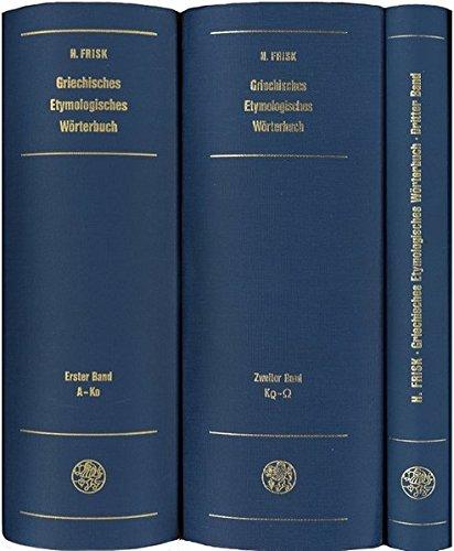 Griechisches etymologisches Wörterbuch / Griechisches etymologisches Wörterbuch: Nachträge – Wortregister – Corrigenda – Nachwort (Indogermanische Bibliothek, 2. Reihe: Wörterbücher)