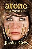 """""""Atone - A Fairytale (Fairytale Trilogy) (Volume 2)"""" av Jessica Grey"""