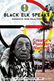 img - for Black Elk Speaks IV: Creator's Planetary Warning: Narration by a Teton Sioux book / textbook / text book