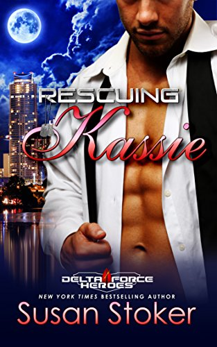 Rescuing Kassie (Delta Force Heroes Book 5)