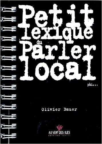 Lire en ligne Petit Lexique du Parler Local pdf, epub ebook