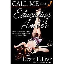 Educating Amber (Call Me Book 1)