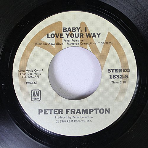45 Way Records Rpm (Peter Frampton 45 RPM Baby, I Love Your Way / It's a Plain Shame)