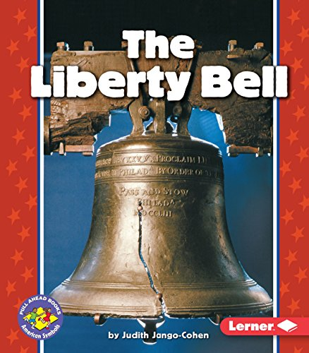 The Liberty Bell (Pull Ahead Books _ American Symbols)
