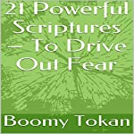 21 Powerful Scriptures: To Drive out Fear | Boomy Tokan
