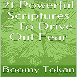 21 Powerful Scriptures: To Drive out Fear